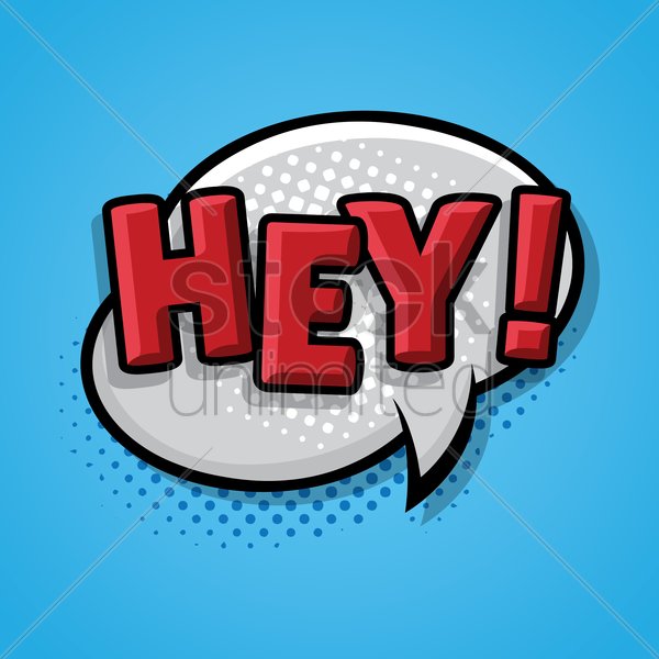 comic bubble hey vector graphic