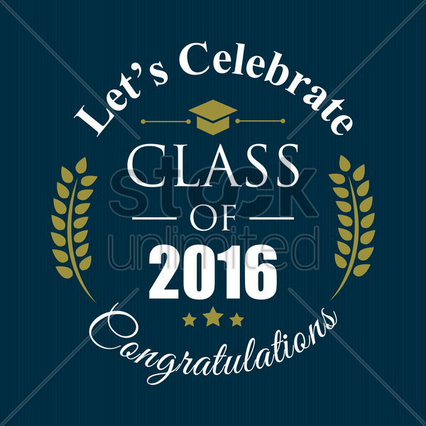 lets celebrate class of 2016 vector graphic