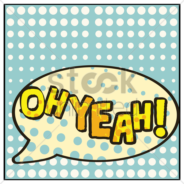 oh yeah comic speech bubble vector graphic
