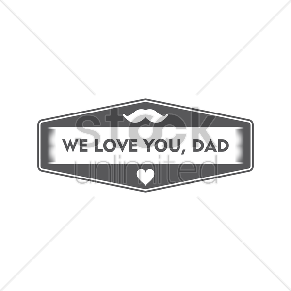 we love dad label vector graphic